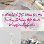 Twelve Beautiful Gift Ideas for Her